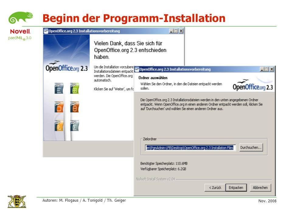 Nov. 2008 Autoren: M. Flogaus / A. Tonigold / Th. Geiger Beginn der Programm-Installation