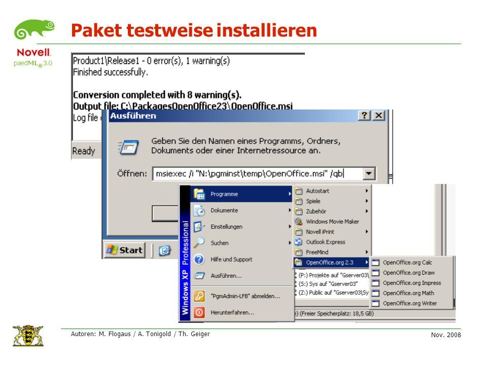 Nov. 2008 Autoren: M. Flogaus / A. Tonigold / Th. Geiger Paket testweise installieren