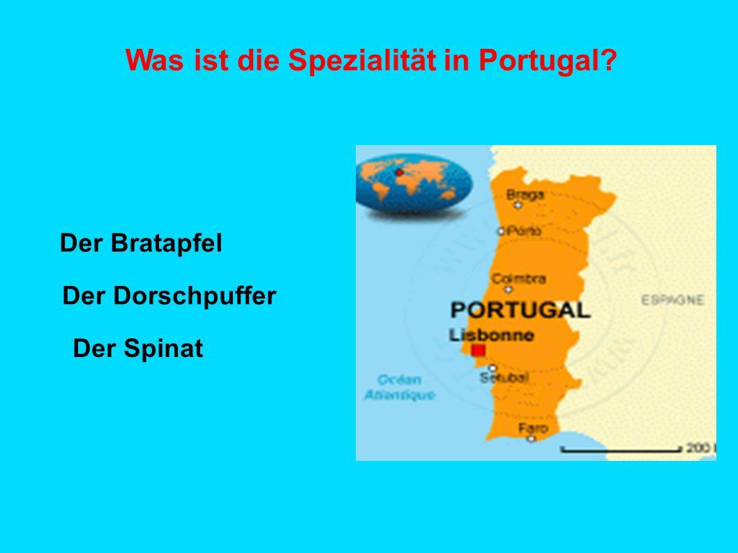 Was ist die Spezialität in Portugal? Der Dorschpuffer Der Bratapfel Der Spinat