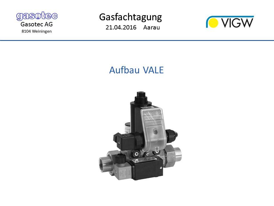 Gasotec AG 8104 Weiningen Gasfachtagung 21.04.2016 Aarau Gasotec AG 8104 Weiningen Gasfachtagung 21.04.2016 Aarau Aufbau VALE
