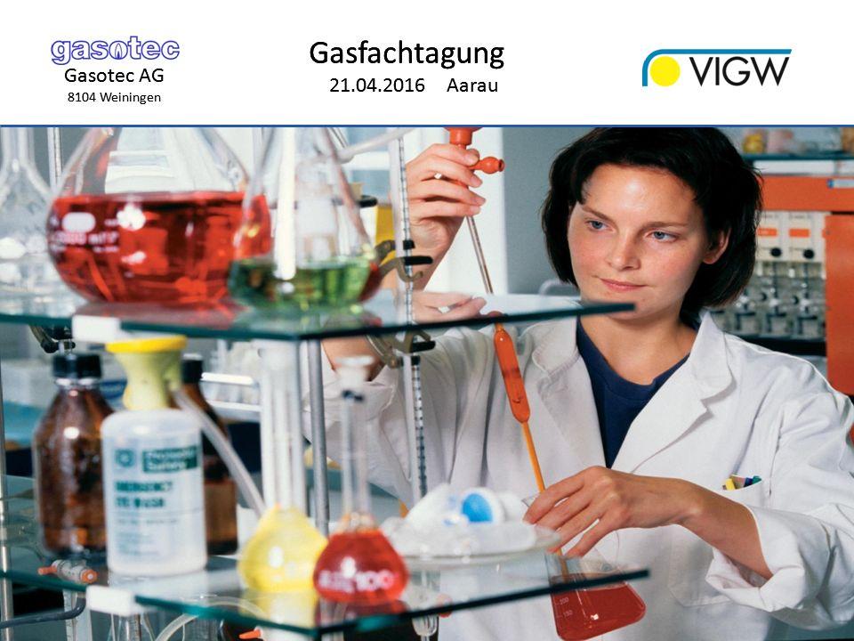 Gasotec AG 8104 Weiningen Gasfachtagung 21.04.2016 Aarau Gasotec AG 8104 Weiningen Gasfachtagung 21.04.2016 Aarau