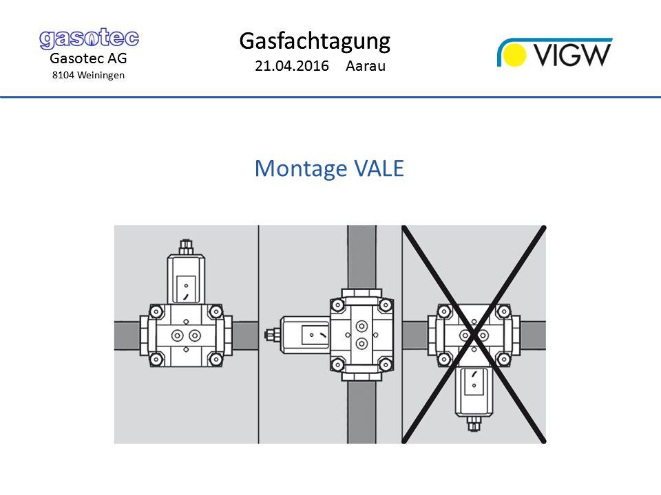Gasotec AG 8104 Weiningen Gasfachtagung 21.04.2016 Aarau Gasotec AG 8104 Weiningen Gasfachtagung 21.04.2016 Aarau Montage VALE