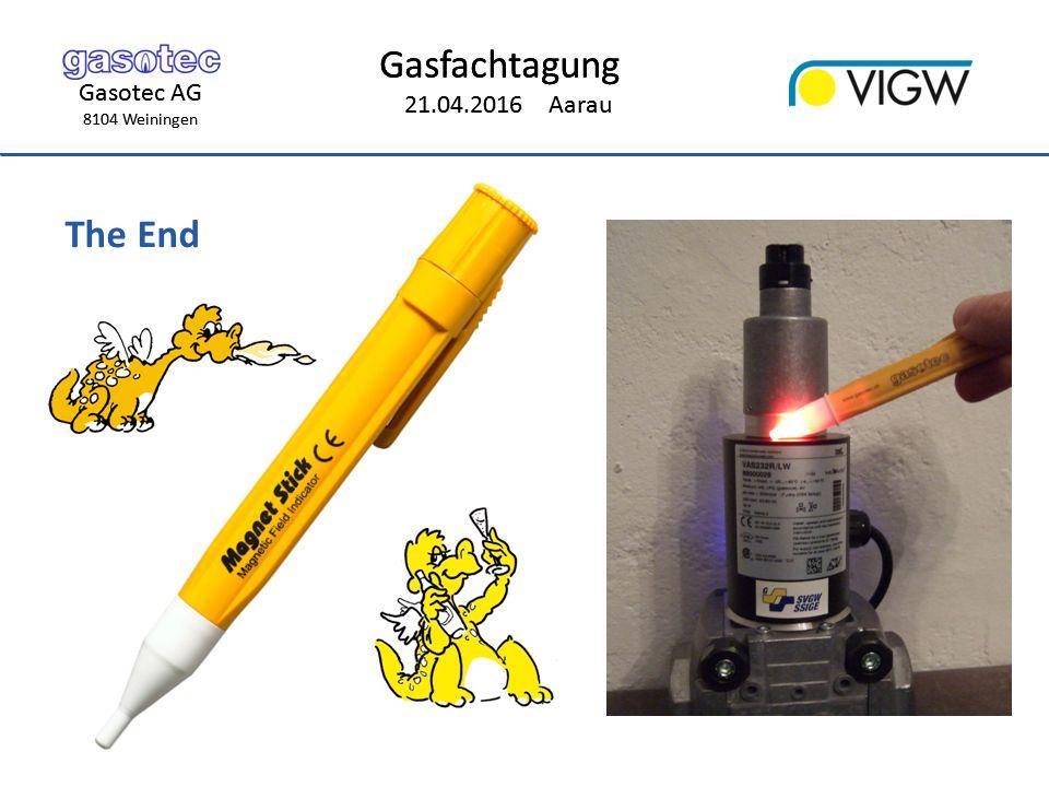 Gasotec AG 8104 Weiningen Gasfachtagung 21.04.2016 Aarau Gasotec AG 8104 Weiningen Gasfachtagung 21.04.2016 Aarau The End