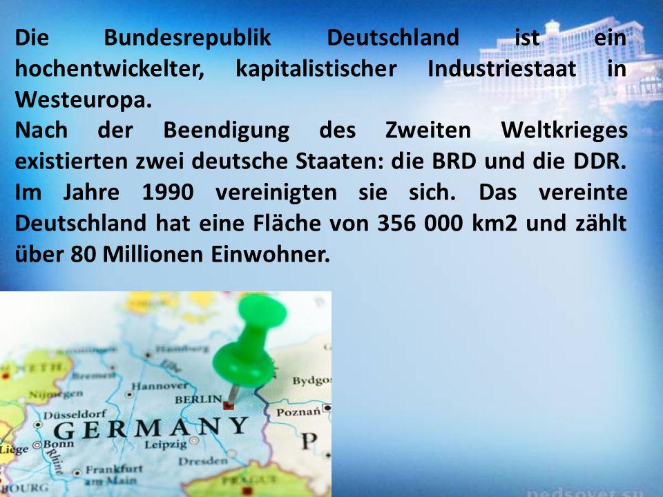 Die Bundesrepublik Deutschland ist ein hochentwickelter, kapitalistischer Industriestaat in Westeuropa. Nach der Beendigung des Zweiten Weltkrieges ex