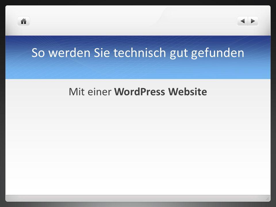 So werden Sie technisch gut gefunden Mit einer WordPress Website