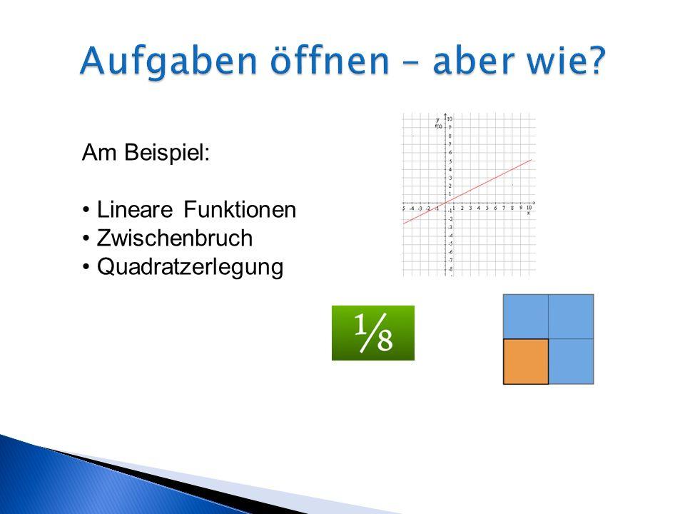 Am Beispiel: Lineare Funktionen Zwischenbruch Quadratzerlegung