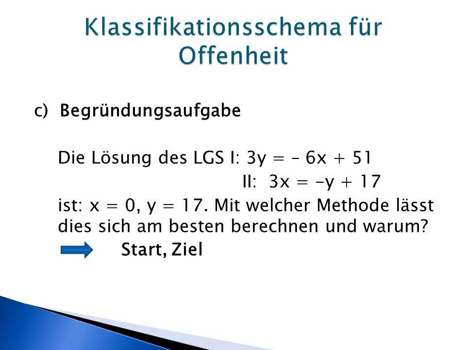 c) Begründungsaufgabe Die Lösung des LGS I: 3y = – 6x + 51 II: 3x = -y + 17 ist: x = 0, y = 17.