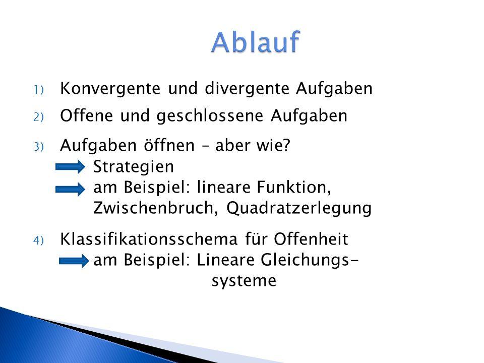 1) Konvergente und divergente Aufgaben 2) Offene und geschlossene Aufgaben 3) Aufgaben öffnen – aber wie.