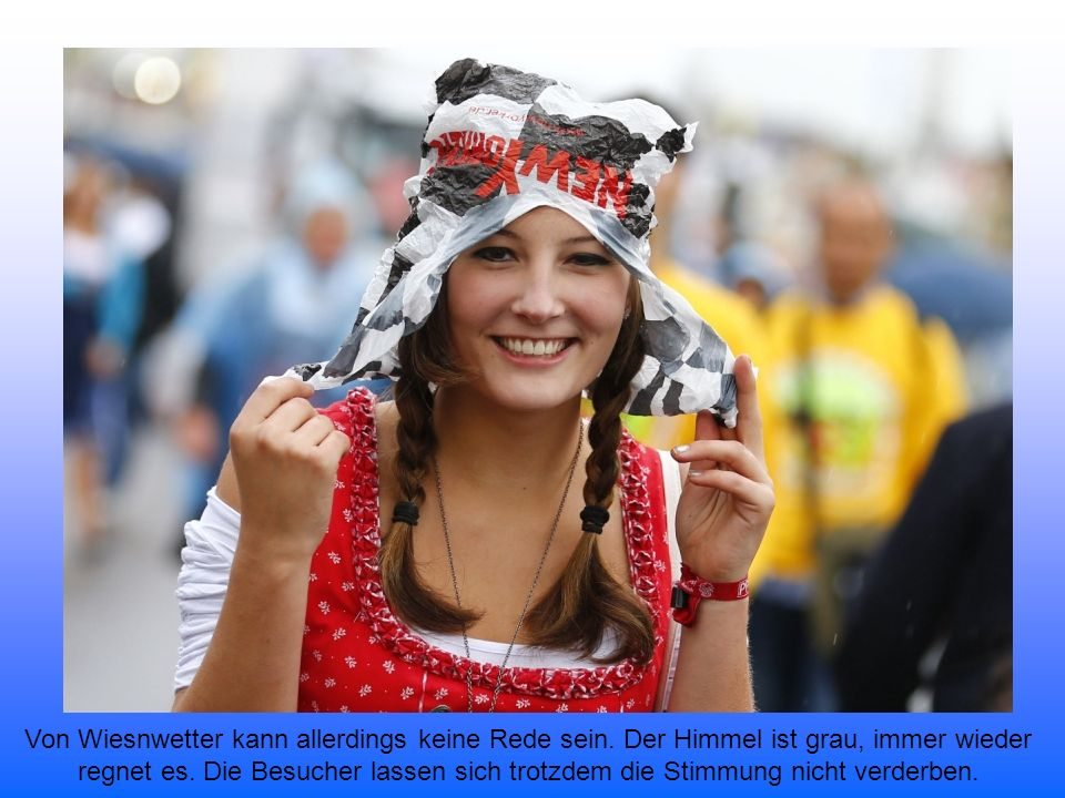 Zum Oktoberfest-Start regnet es in München in Strömen.
