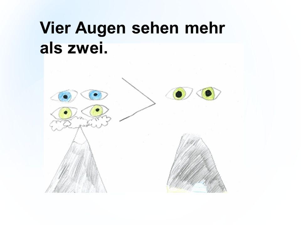 Vier Augen sehen mehr als zwei.