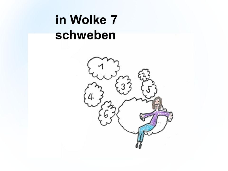 in Wolke 7 schweben