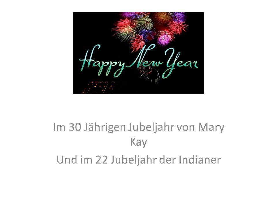 Im 30 Jährigen Jubeljahr von Mary Kay Und im 22 Jubeljahr der Indianer