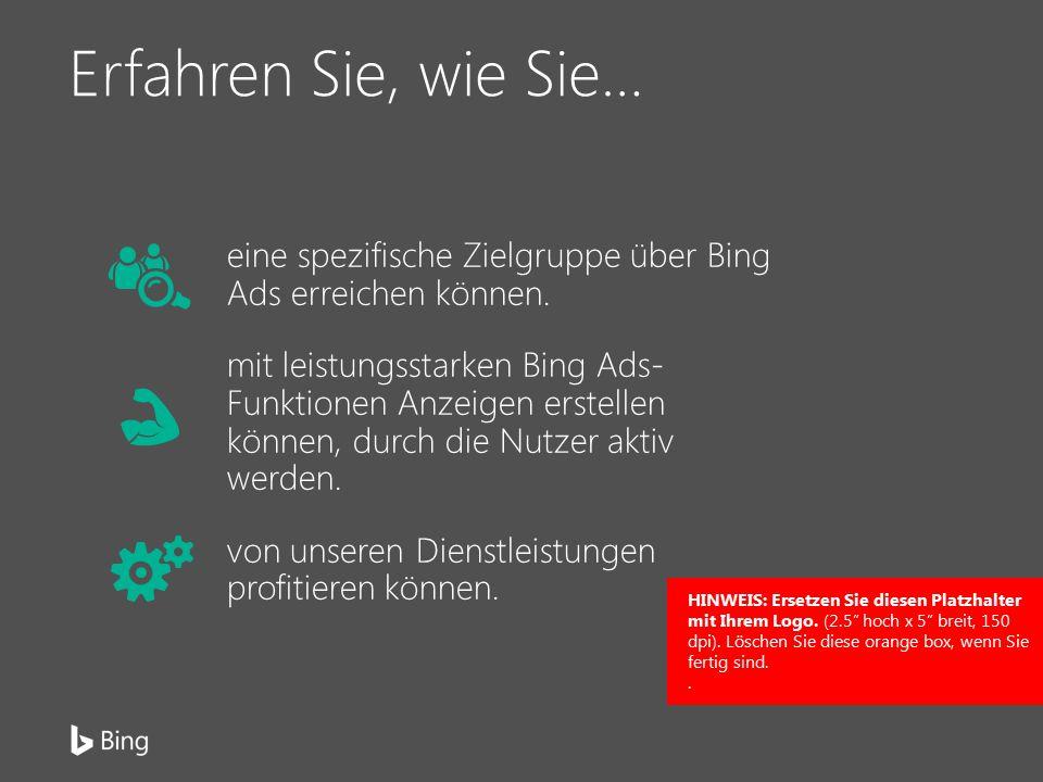Erfahren Sie, wie Sie… eine spezifische Zielgruppe über Bing Ads erreichen können.