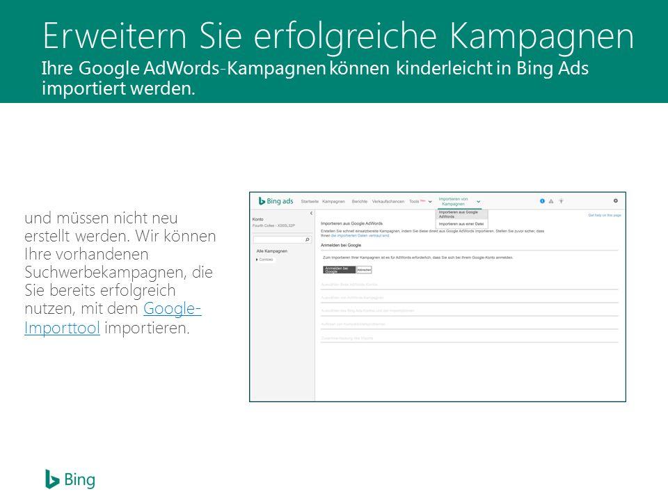 Features zum Steigern von Abschlüssen Bing Ads verfügt über leistungsstarke Features, mit denen Ihre Anzeigen Datenverkehr generieren.