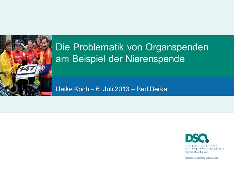 Die Problematik von Organspenden am Beispiel der Nierenspende Heike Koch – 6. Juli 2013 – Bad Berka