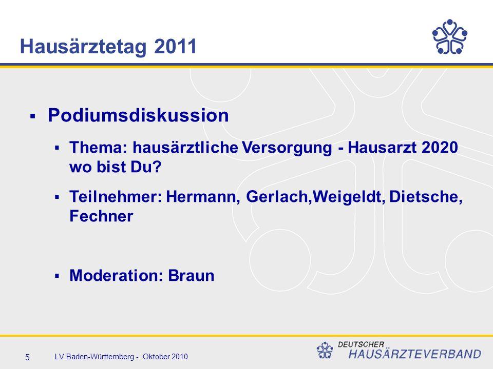 5 LV Baden-Württemberg - Oktober 2010  Podiumsdiskussion  Thema: hausärztliche Versorgung - Hausarzt 2020 wo bist Du.