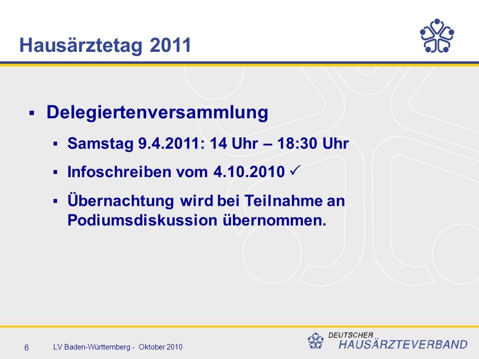 6 LV Baden-Württemberg - Oktober 2010  Delegiertenversammlung  Samstag 9.4.2011: 14 Uhr – 18:30 Uhr  Infoschreiben vom 4.10.2010   Übernachtung wird bei Teilnahme an Podiumsdiskussion übernommen.