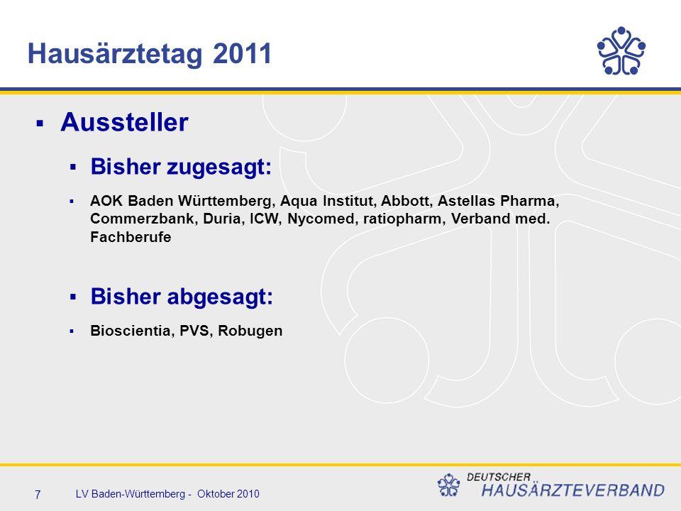 7 LV Baden-Württemberg - Oktober 2010  Aussteller  Bisher zugesagt:  AOK Baden Württemberg, Aqua Institut, Abbott, Astellas Pharma, Commerzbank, Duria, ICW, Nycomed, ratiopharm, Verband med.