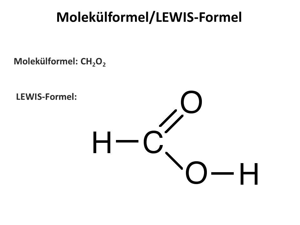 LEWIS-Formel: Molekülformel: CH 2 O 2 Molekülformel/LEWIS-Formel