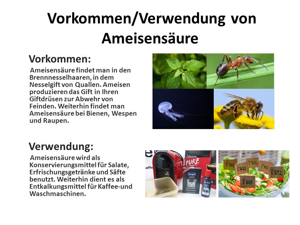 Vorkommen/Verwendung von Ameisensäure Vorkommen: Ameisensäure findet man in den Brennnesselhaaren, in dem Nesselgift von Quallen. Ameisen produzieren