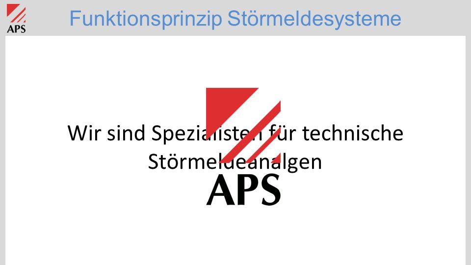 Funktionsprinzip Störmeldesysteme Wir sind Spezialisten für technische Störmeldeanalgen