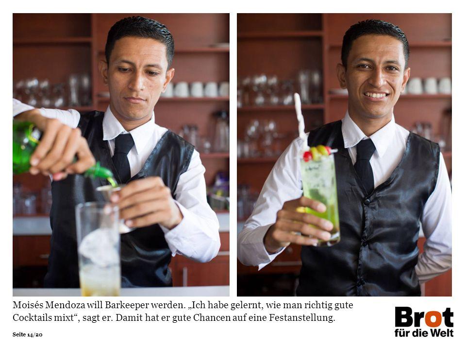 Seite 14/20 Moisés Mendoza will Barkeeper werden.