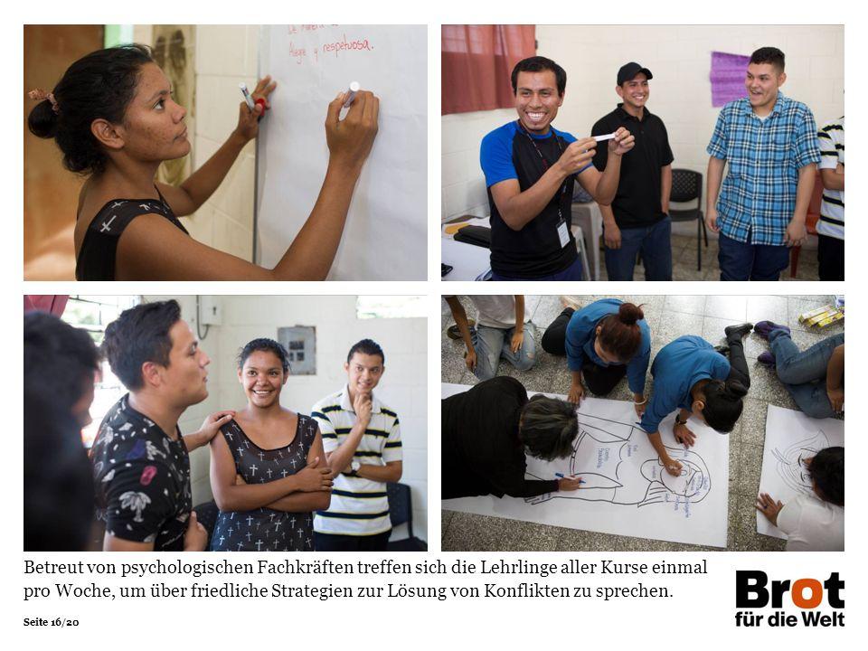 Seite 16/20 Betreut von psychologischen Fachkräften treffen sich die Lehrlinge aller Kurse einmal pro Woche, um über friedliche Strategien zur Lösung von Konflikten zu sprechen.