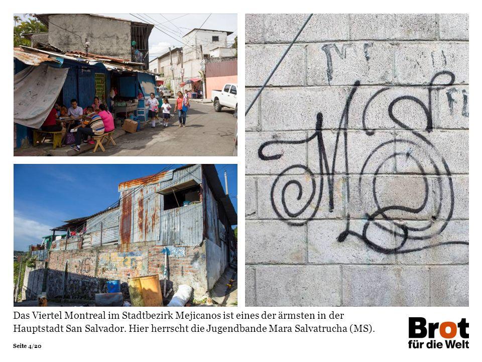 Seite 4/20 Das Viertel Montreal im Stadtbezirk Mejicanos ist eines der ärmsten in der Hauptstadt San Salvador.