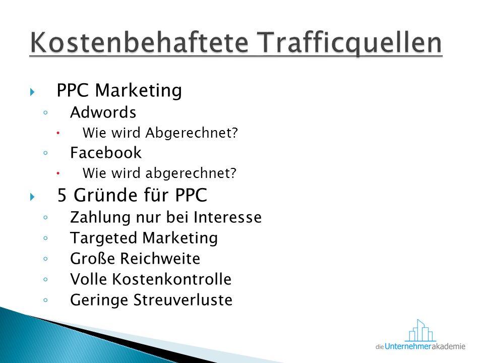  PPC Marketing ◦ Adwords  Wie wird Abgerechnet. ◦ Facebook  Wie wird abgerechnet.