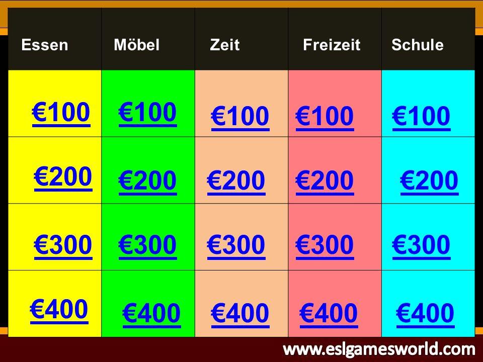 €100 €200 €300 €400 €100 €200 €300 €400 €300 €200 €100 EssenZeitFreizeitSchuleMöbel