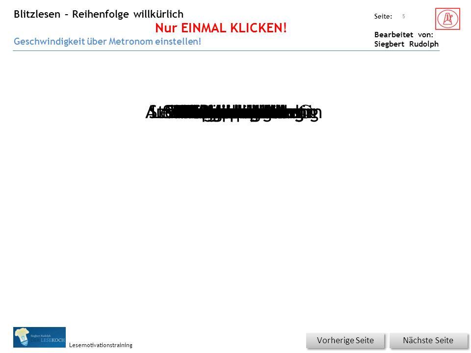 Übungsart: Seite: Bearbeitet von: Siegbert Rudolph Lesemotivationstraining 5 Nächste Seite Vorherige Seite VorteilsnahmeKnabentoiletteSpülmittelSitzungspräsidentVergabestelleUrlaubAusschreibungsterminBaumkroneMöbelschreinerTerminsacheStellenausschreibungPolstermöbelSachbearbeiterMoralapostelSitzpolsterMeistersingerMittelalterAltersheimVorstandssitzungArbeitsmoralVereinsvorstandKorkenzieherHeimvorteilLaubbaumKronenkorkenZiehharmonikaHarmonielehrePräsidentensitzLehrergesangsvereinSchreinermeisterToilettenspülungSängerknabe Einmal Klicken.