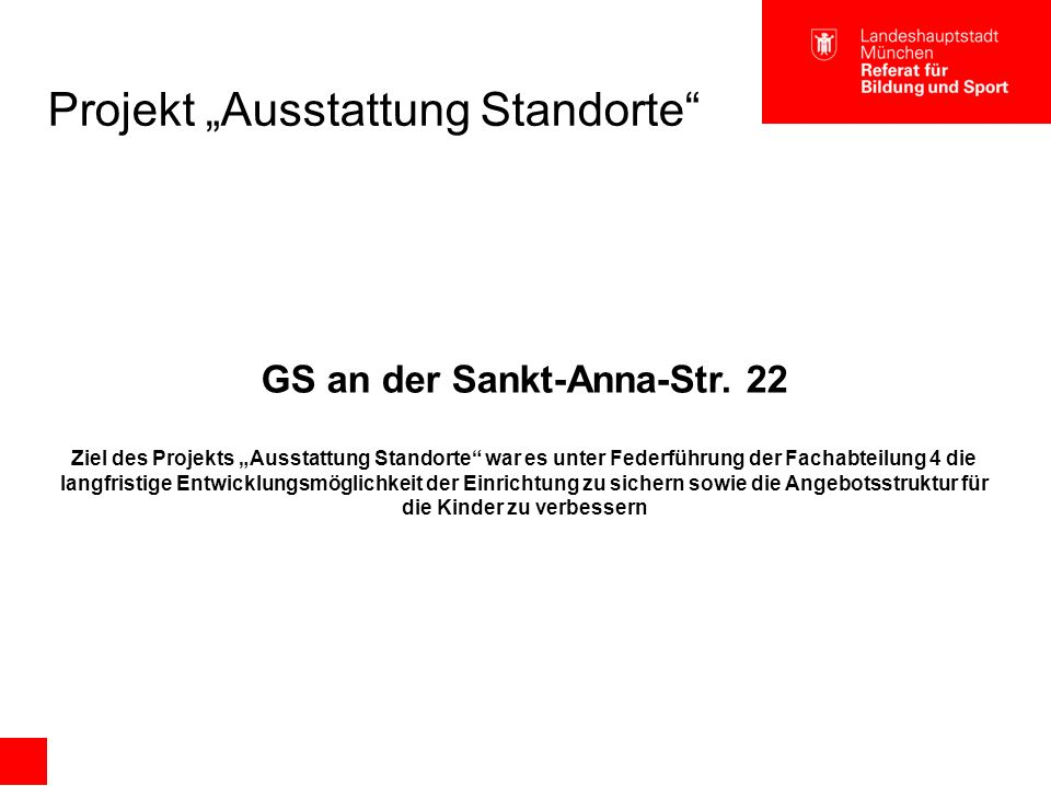 "Projekt ""Ausstattung Standorte GS an der Sankt-Anna-Str."