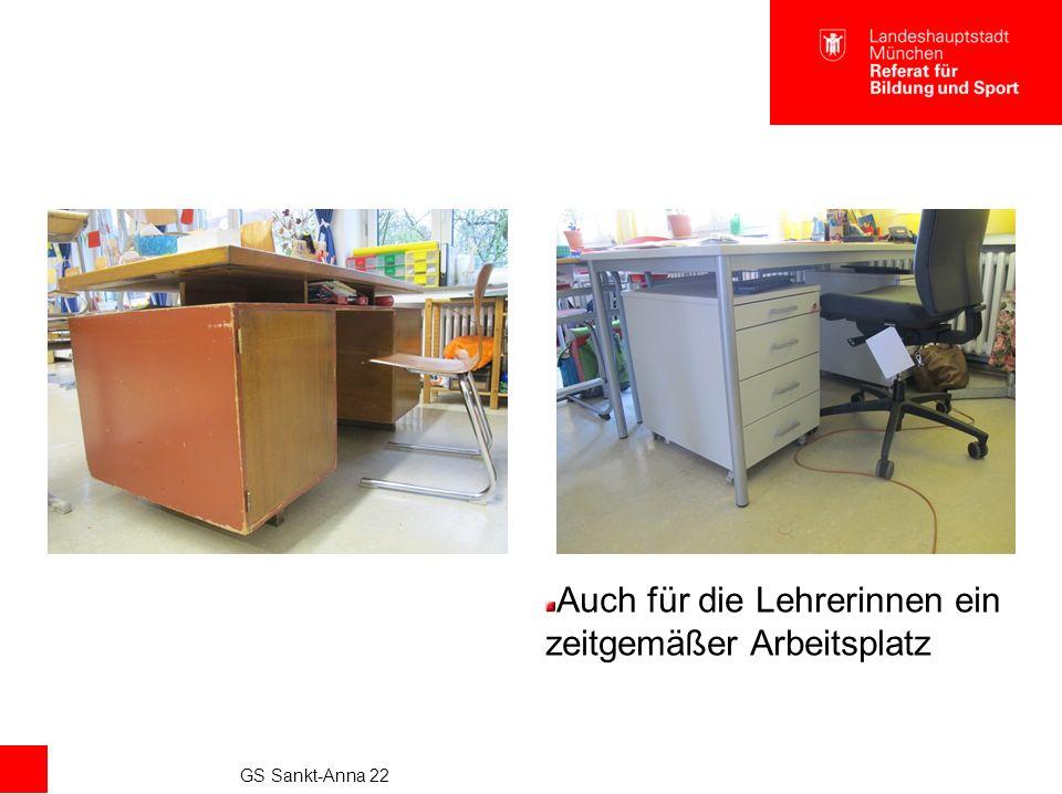 GS Sankt-Anna 22 Auch für die Lehrerinnen ein zeitgemäßer Arbeitsplatz