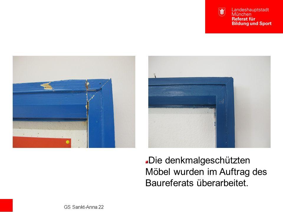 GS Sankt-Anna 22 Die denkmalgeschützten Möbel wurden im Auftrag des Baureferats überarbeitet.