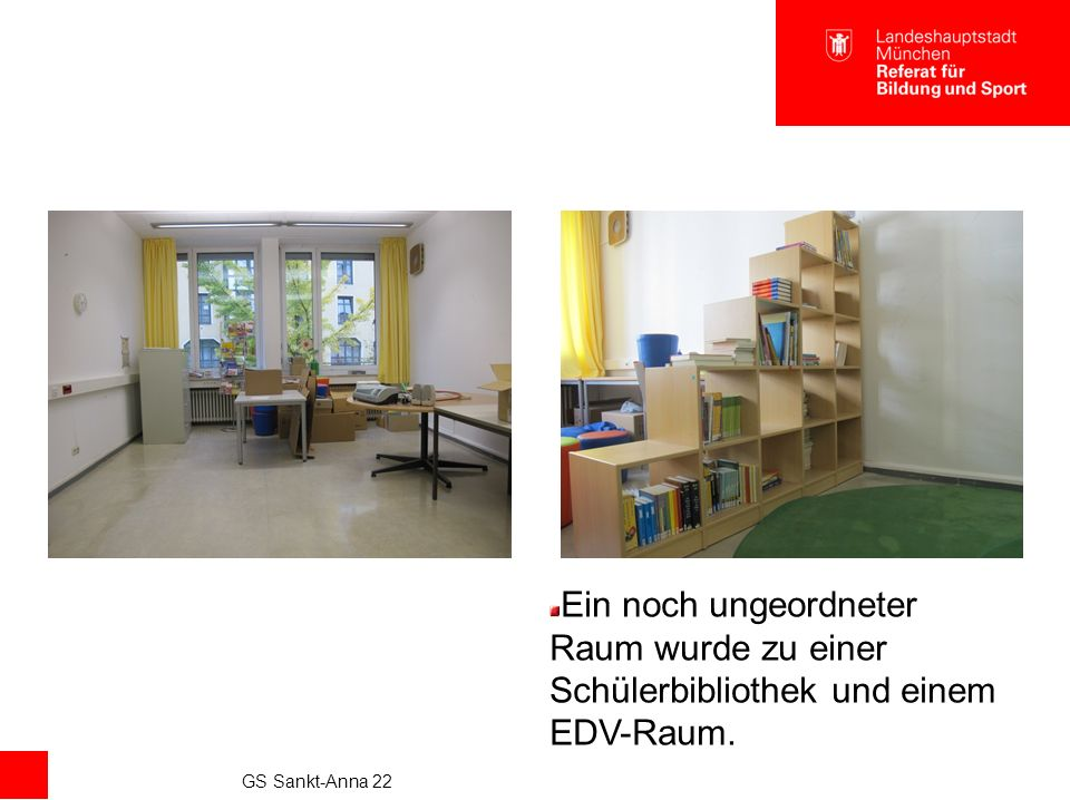 GS Sankt-Anna 22 Ein noch ungeordneter Raum wurde zu einer Schülerbibliothek und einem EDV-Raum.