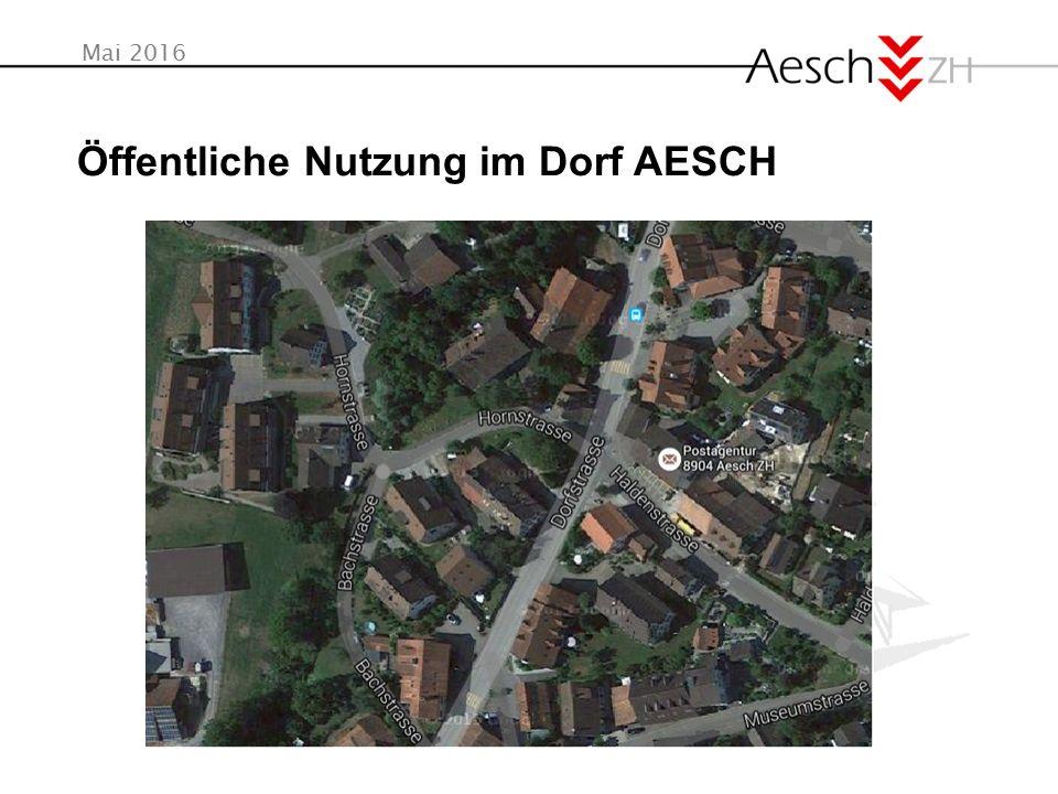 Mai 2016 Öffentliche Nutzung im Dorf AESCH