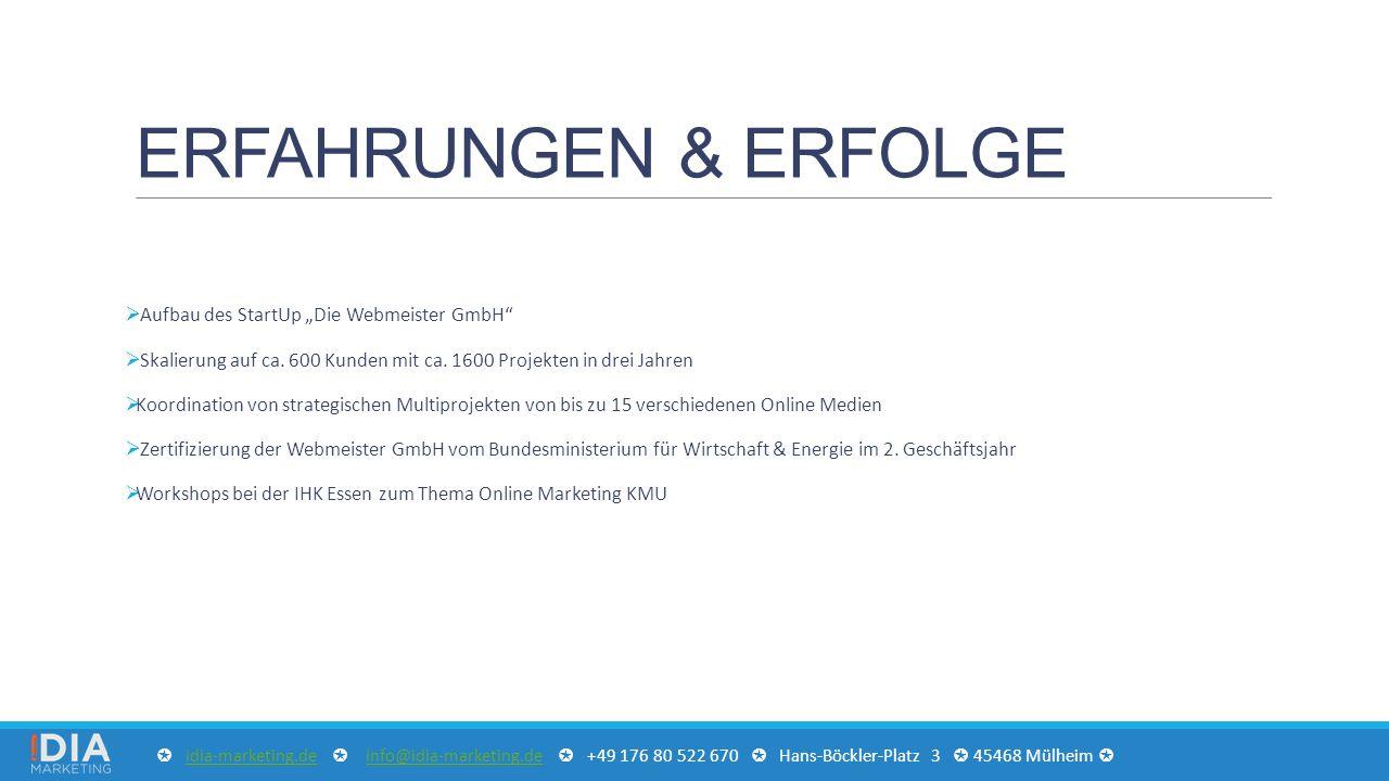 """ERFAHRUNGEN & ERFOLGE  Aufbau des StartUp """"Die Webmeister GmbH""""  Skalierung auf ca. 600 Kunden mit ca. 1600 Projekten in drei Jahren  Koordination"""