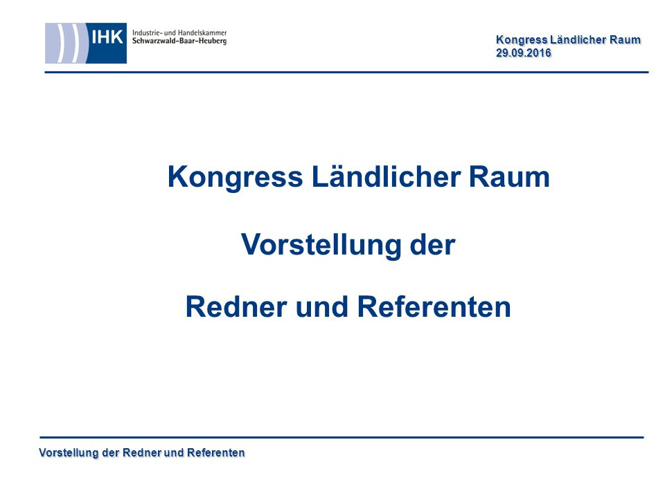 Vorstellung der Redner und Referenten Kongress Ländlicher Raum 29.09.2016 Vorstellung der Redner und Referenten