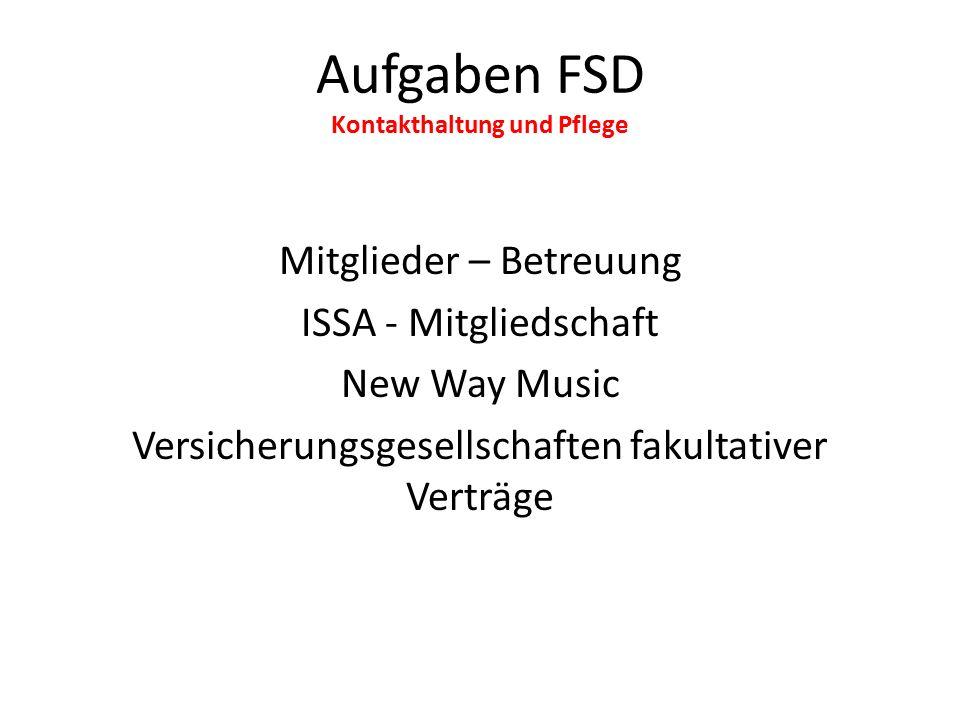 Aufgaben FSD Kontakthaltung und Pflege Mitglieder – Betreuung ISSA - Mitgliedschaft New Way Music Versicherungsgesellschaften fakultativer Verträge