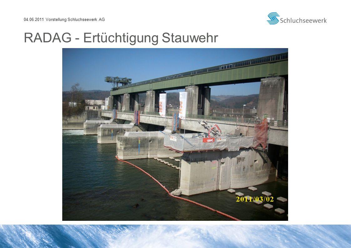 04.06.2011 Vorstellung Schluchseewerk AG RADAG - Ertüchtigung Stauwehr