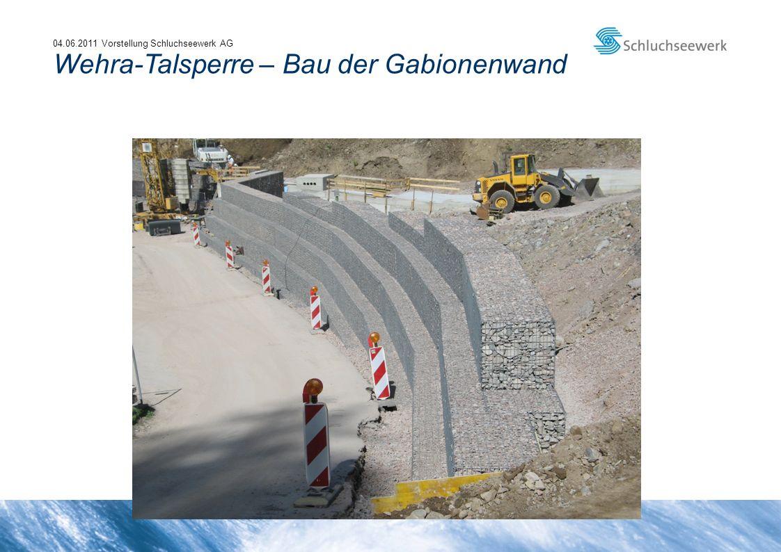 04.06.2011 Vorstellung Schluchseewerk AG Wehra-Talsperre – Bau der Gabionenwand