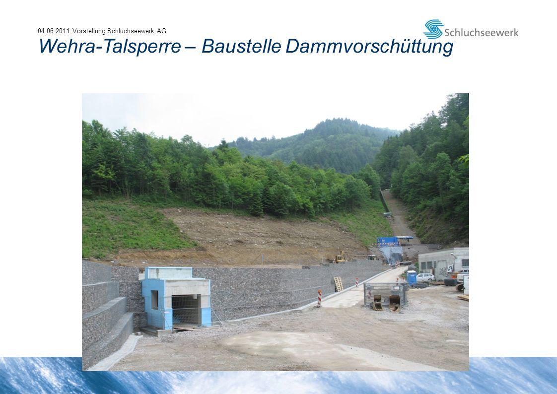 04.06.2011 Vorstellung Schluchseewerk AG Wehra-Talsperre – Baustelle Dammvorschüttung