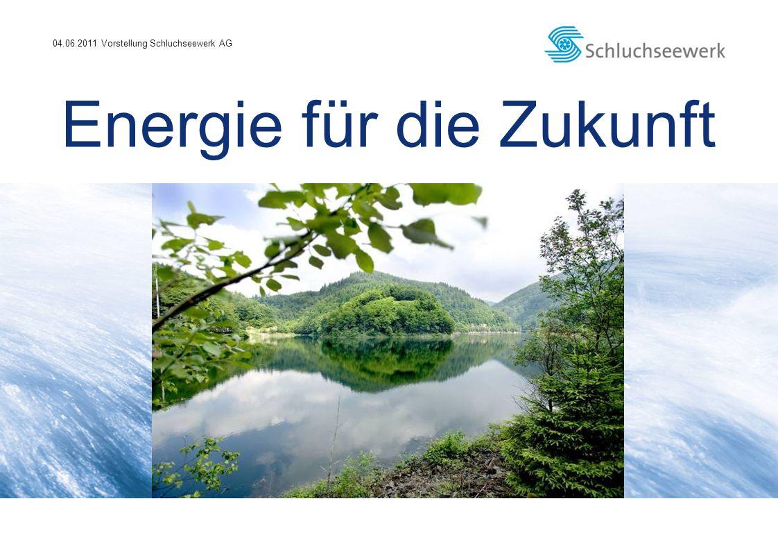 04.06.2011 Vorstellung Schluchseewerk AG Energie für die Zukunft
