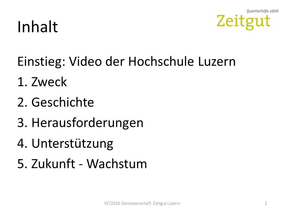 Inhalt Einstieg: Video der Hochschule Luzern 1. Zweck 2.