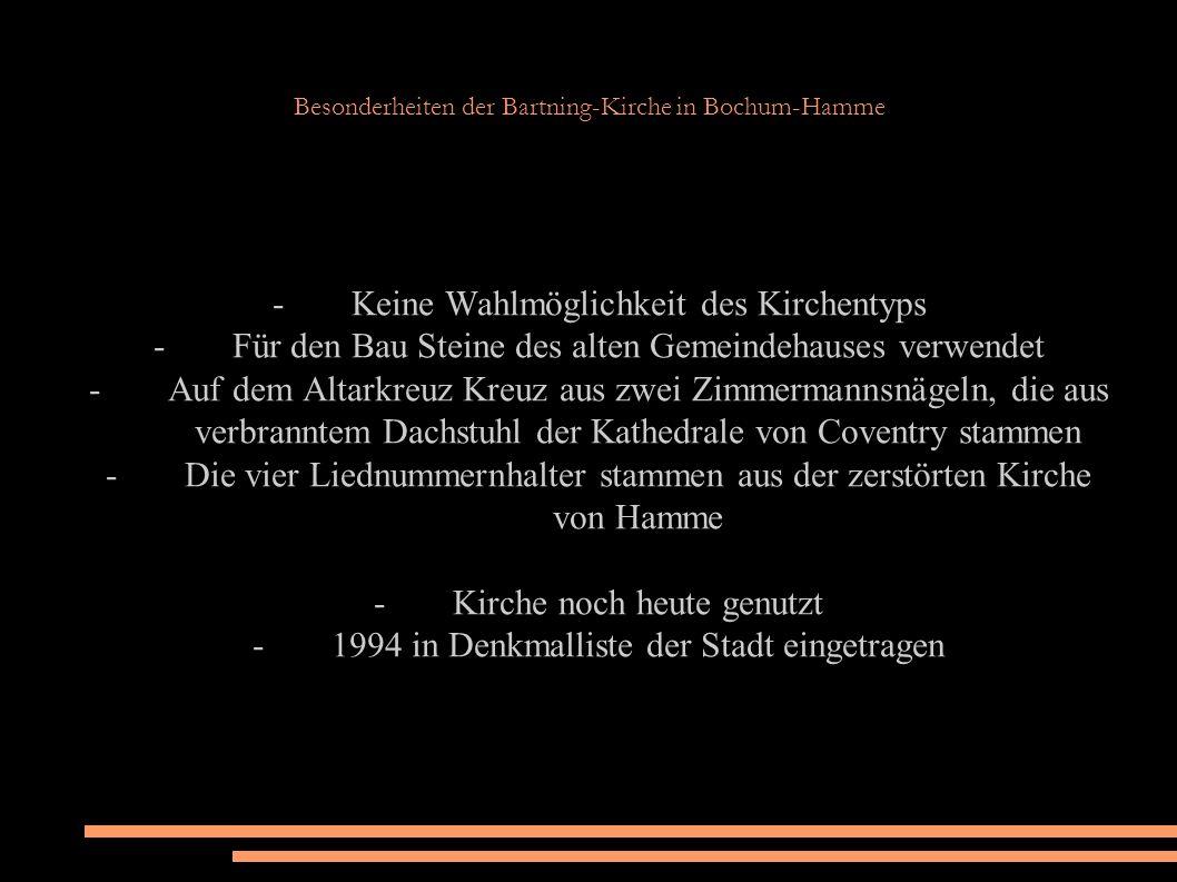 Besonderheiten der Bartning-Kirche in Bochum-Hamme - Keine Wahlmöglichkeit des Kirchentyps - Für den Bau Steine des alten Gemeindehauses verwendet - A
