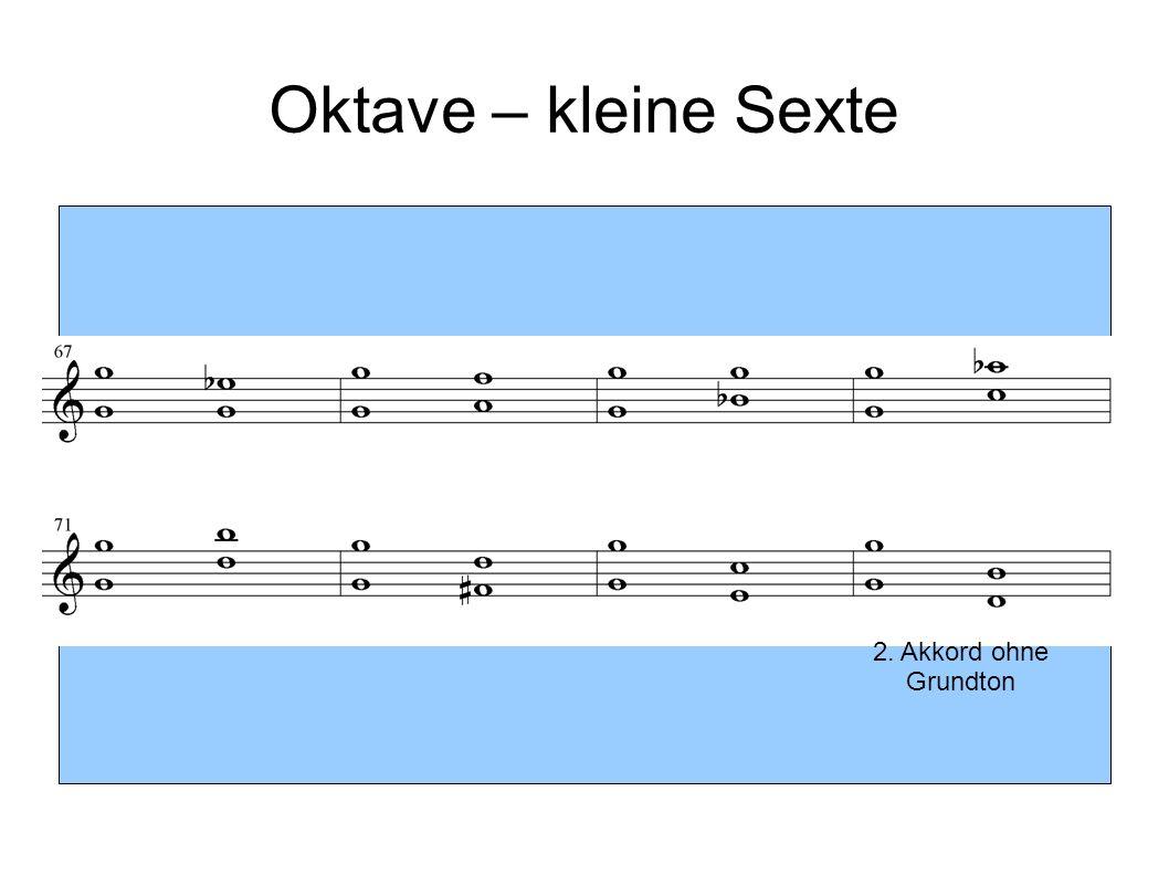 Oktave – kleine Sexte 2. Akkord ohne Grundton
