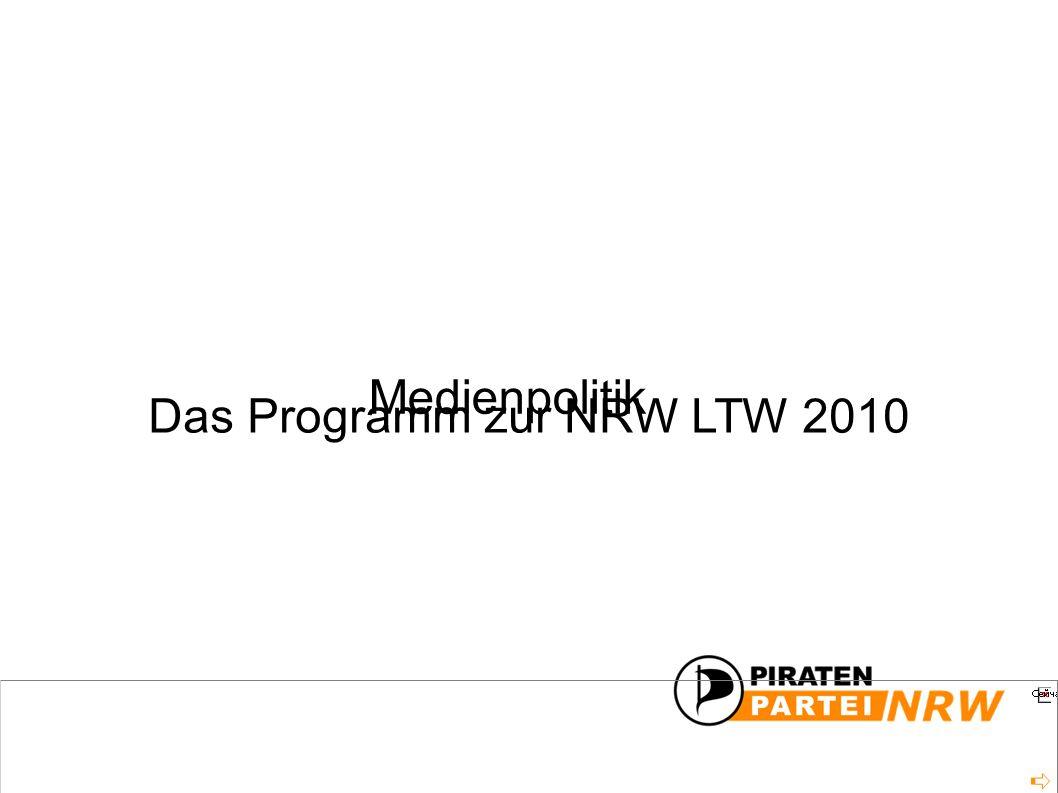 Das Programm zur NRW LTW 2010 Medienpolitik