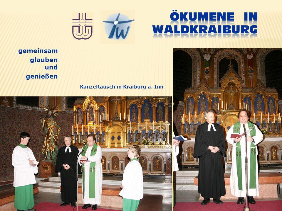 gemeinsam glauben und genießen Kanzeltausch in Kraiburg a. Inn