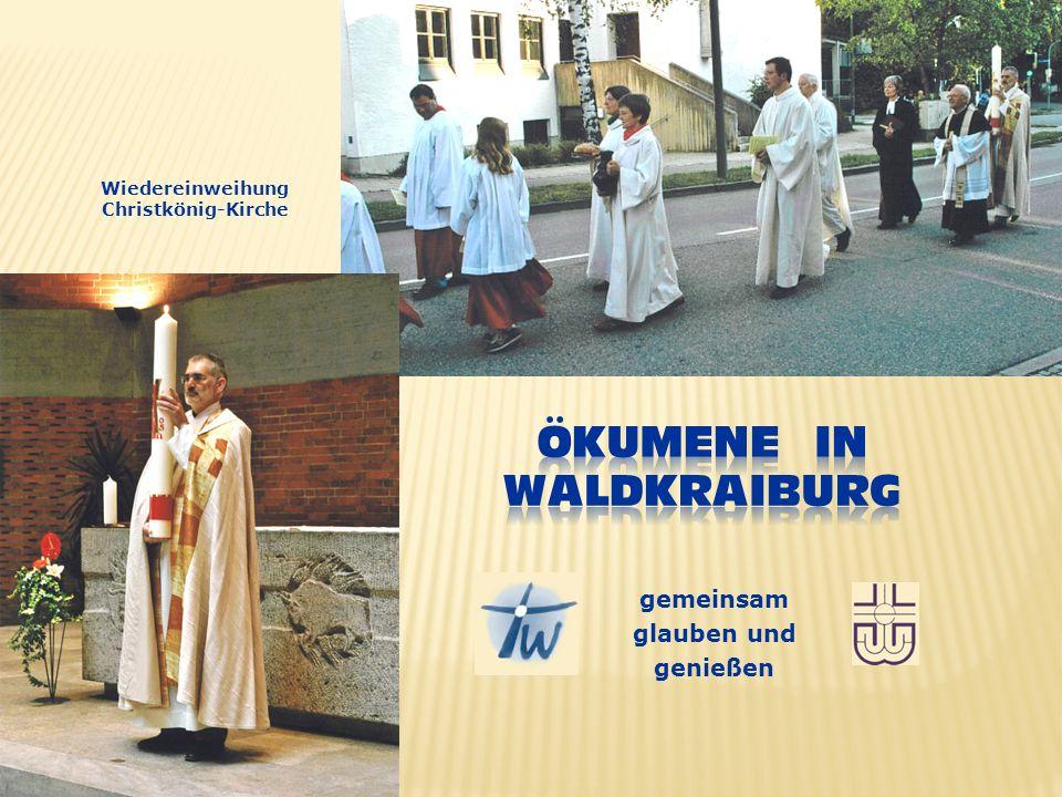 gemeinsam glauben und genießen Wiedereinweihung Christkönig-Kirche