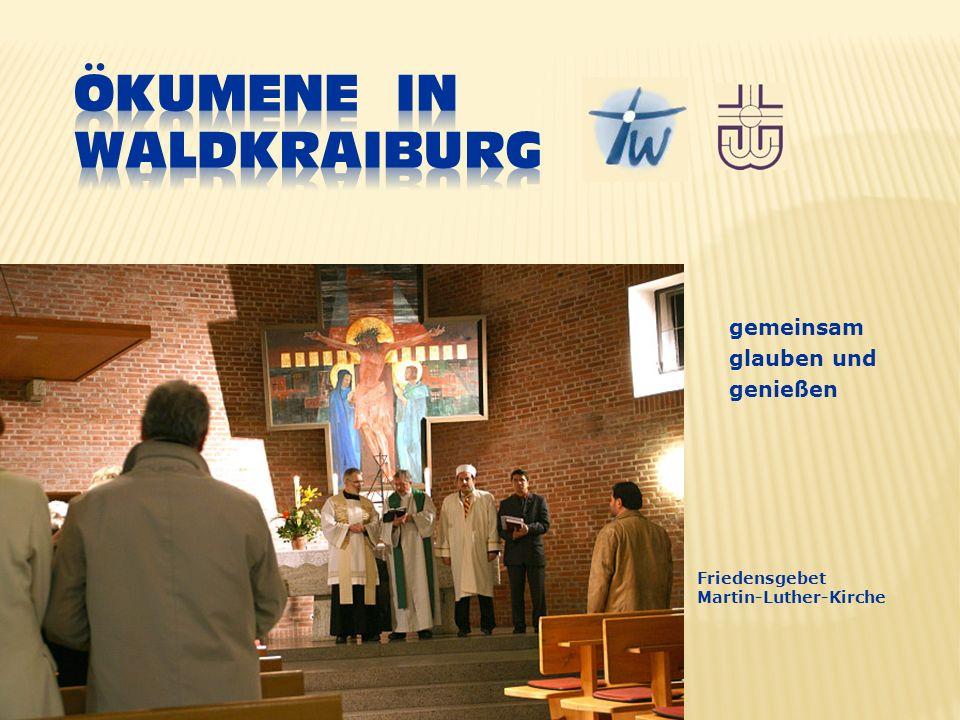 gemeinsam glauben und genießen Friedensgebet Martin-Luther-Kirche